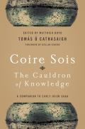 Coire Sois, the Cauldron of Knowledge: A Companion to Early Irish Saga