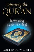 Opening the Qur'an: Introducing Islam's Holy Book (08 Edition)