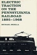 Electric Traction on the Pennsylvania Railroad: 1895-1968