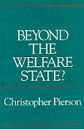 Beyond the Welfare State?: The New Political Economy of Welfare