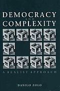 Democracy & Complexity A Realist Approach