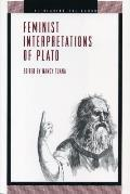 Feminist Interpretations Of Plato (Re-Reading The Canon) by Nancy Tuana