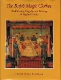 The raja's magic clothes :revisioning kingship and divinity in England's India