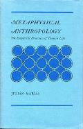 Metaphysical Anthropology The Empirical Structure of Human Life
