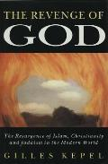 Revenge of God : the Resurgence of Islam, Christianity and Judaism in the Modern World (94 Edition)