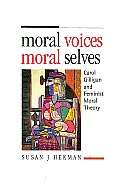 Moral Voices Moral Selves Carol Gilligan
