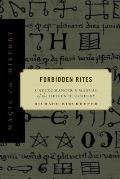 Forbidden Rites : a Necromancer's Manual of the Fifteenth Century (97 Edition)