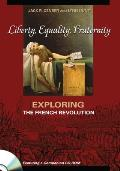 Liberty, Equality, Fraternity: Exploring the French Revolution Cover