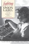 Fighting for the Union Label: The Women's Garment Industry and the ILGWU in Pennsylvania