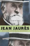 Jean Jaures: The Inner Life of Social Democracy