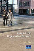 Leading the Organisation to Learn: The 10 Levers for Putting Knowledge & Learning to Work