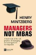 Managers Not Mba's: a Hard Look At the Soft Practice of Managing and Management Development