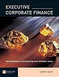 Executive Corporate Finance: The Business of Enhancing Shareholder Value