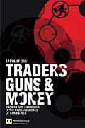 Traders Guns & Money Knowns & Unknowns in the Dazzling World of Derivatives