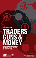 Traders, Guns and Money: Knowns and Unknowns in the Dazzling World of Derivatives Revised Edition (Financial Times) Cover