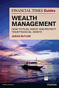 FT Guide to Wealth Management: How to Plan, Invest and Protect Your Financial Assets (Financial Times) Cover