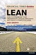 FT Guide to Lean How to Streamline Your Organisation Engage Employees & Create a Competitive Edge