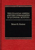 The Financial System and the Coordination of Economic Activity