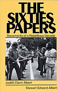 The Sixties Papers: Documents of a Rebellious Decade Cover