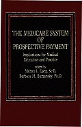 The Medicare System of Prospective Payment: Implications for Medical Education and Practice