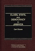 Class, State, and Democracy in Jamaica. (Politics in Latin America)