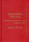 Corporate Planning: A Systems View