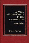 Japanese Multinationals in the United States: Case Studies