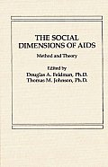 The Social Dimensions of AIDS: Method and Theory
