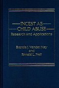 Incest as Child Abuse: Research and Applications