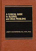 A Clinical Guide to Alcohol and Drug Problems