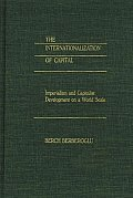 The Internationalization of Capital: Imperialism and Capitalist Development on a World Scale