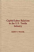 Capital-Labor Relations in the U.S. Textile Industry