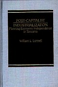 Post-Capitalist Industrialization: Planning Economic Independence in Tanzania