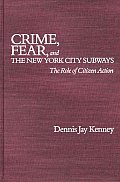 Crime, Fear, and the New York City Subways: The Role of Citizen Action