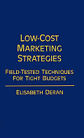 Low-Cost Marketing Strategies: Field-Tested Techniques for Tight Budgets