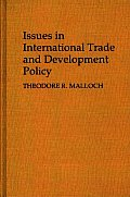 Issues in International Trade and Development Policy