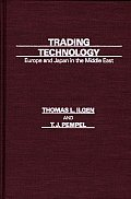 Trading Technology: Europe and Japan in the Middle East