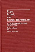 Rape, Incest, and Sexual Harassment: A Guide for Helping Survivors