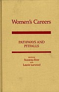 Women's Careers: Pathways and Pitfalls