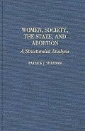 Women, Society, the State, and Abortion: A Structuralist Analysis