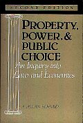 Property, Power, & Public Choice: An Inquiry Into Law & Economics