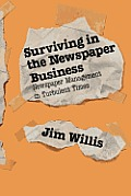 Surviving in the Newspaper Business: Newspaper Management in Turbulent Times