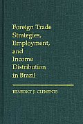 Foreign Trade Strategies, Employment, and Income Distribution in Brazil