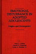 Emotional Disturbance in Adopted Adolescents: Origins and Development