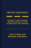 Creative Democracy: Systematic Conflict Resolution and Policymaking in a World of High Science and Technology