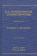 U.S. International Competitiveness: Evolution or Revolution?