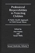 Professional Responsibilities in Protecting Children: A Public Health Approach to Child Abuse