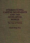 International Capital Movements and the Developing World: The Case of Taiwan