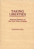 Taking Liberties: National Barriers to the Free Flow of Ideas
