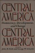 Central America: Democracy, Development, and Change